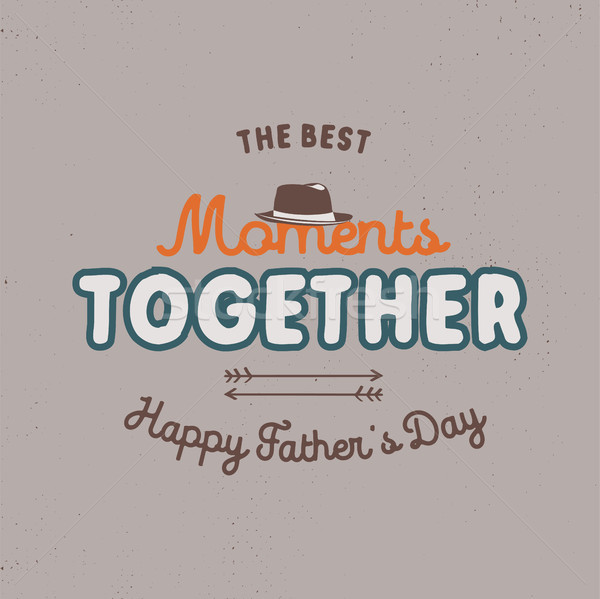 Fathers day badge. Typography sign - The Best Moments Together. Father day label for cards, photo ov Stock photo © JeksonGraphics