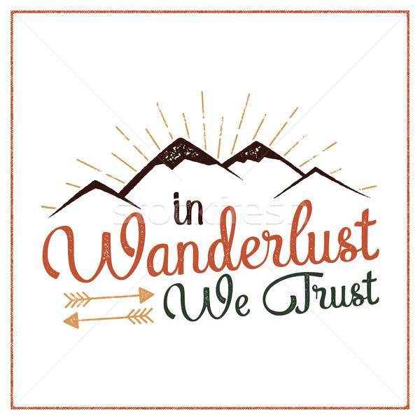 Wanderlust Camping badge. Hand drawn t shirt Print Apparel Graphics. Retro Typographic Custom Quote  Stock photo © JeksonGraphics