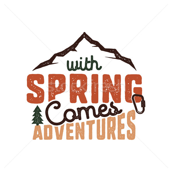 Vintage wanderlust hand drawn label design. With Spring Comes Adventures sign and outdoor activity s Stock photo © JeksonGraphics