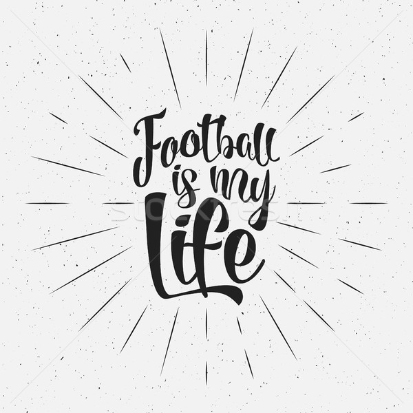 Football typography retro sign Soccer overlay, tournament logo. Football is my life Hand lettering r Stock photo © JeksonGraphics