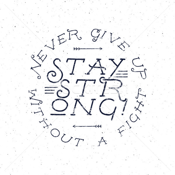 Inspirational chalk typography quote poster. Motivation text - Never Give up without a fight, stay s Stock photo © JeksonGraphics