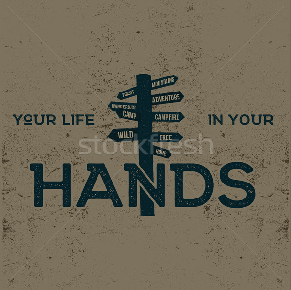 Hand drawn label with signpost and inspirational sign - your life in your hands. Illustration of sig Stock photo © JeksonGraphics
