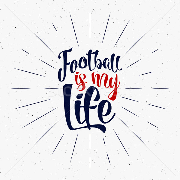 Football typography retro sign. Soccer overlay. Football is my life. Hand lettering retro tee design Stock photo © JeksonGraphics