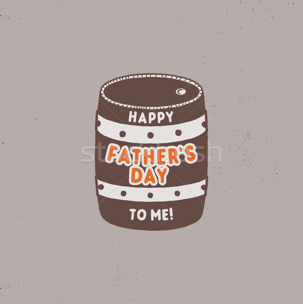 Fathers day funny label. Beer barrel with typography elements. Stock illustration. Isolated on white Stock photo © JeksonGraphics