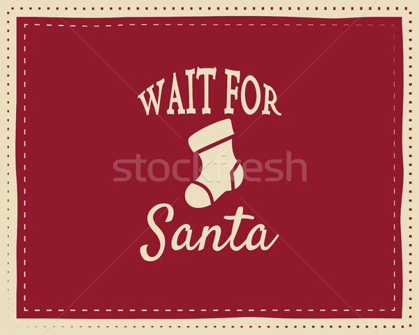 Christmas unique funny sign, quote background design for kids - waiting for santa. Nice bright palet Stock photo © JeksonGraphics