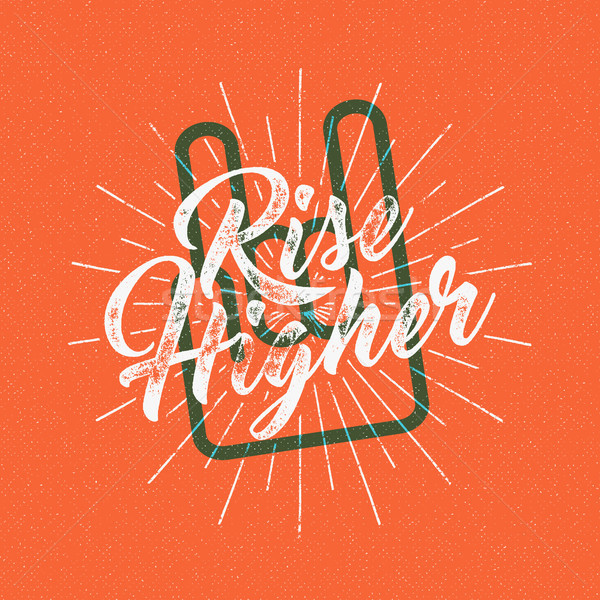 Inspirational chalk typography quote poster. Motivation text - Rise higher with grunge effects, sun  Stock photo © JeksonGraphics