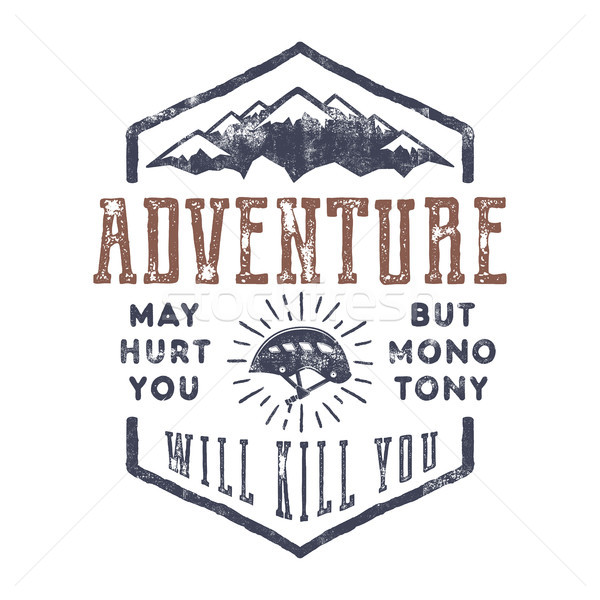 Vintage hand drawn mountain explorer label. Old style inspiration quote - Adventure may hurt you. bu Stock photo © JeksonGraphics