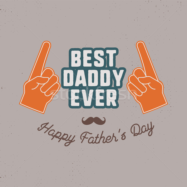 Fathers day badge. Typography sign - Best Daddy Ever. Father day label for cards, photo overlays. Ho Stock photo © JeksonGraphics