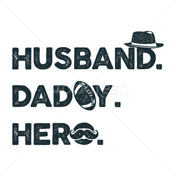 Husband Daddy Hero T-shirt retro monochrome design. Happy Fathers Day emblem for tees and mugs. Vint Stock photo © JeksonGraphics