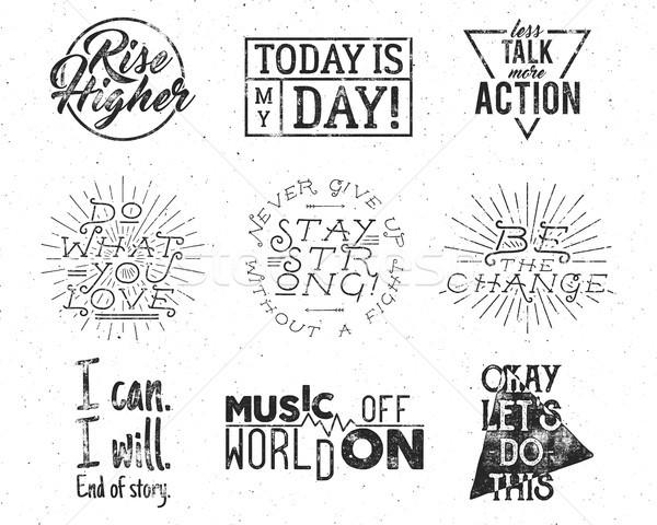 Inspirational typography life style quotes set Motivation retro  labels. Vector distressed texts for Stock photo © JeksonGraphics