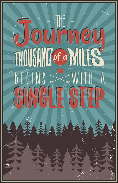 Retro travel typography poster with typographical quote - A Journey of a thousand miles begins with  Stock photo © JeksonGraphics