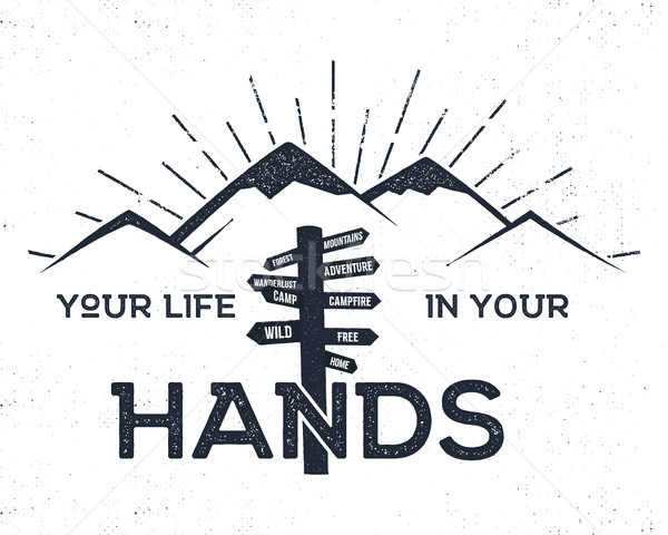 Hand drawn label with mountains, signpost and inspirational sign - your life in hands. Illustration  Stock photo © JeksonGraphics