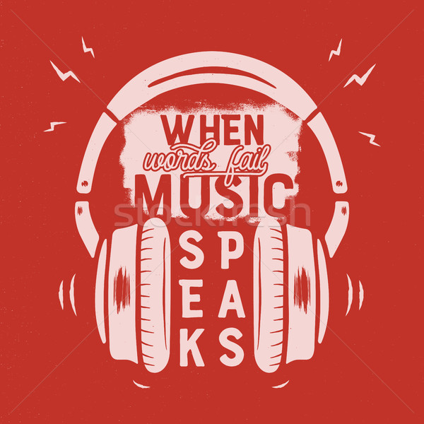 Music tee graphic design, poster. Music inspirational quote. Headphones T-Shirt print design. Vintag Stock photo © JeksonGraphics