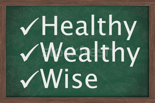 Being healthy, wealthy and wise Stock photo © karenr