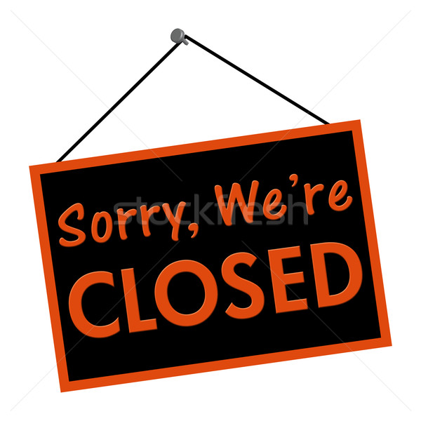 Sorry we are closed sign Stock photo © karenr