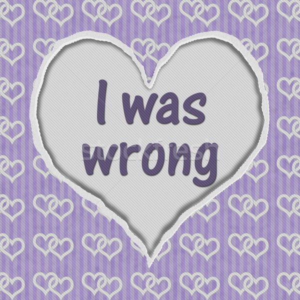 I was Wrong Message Stock photo © karenr