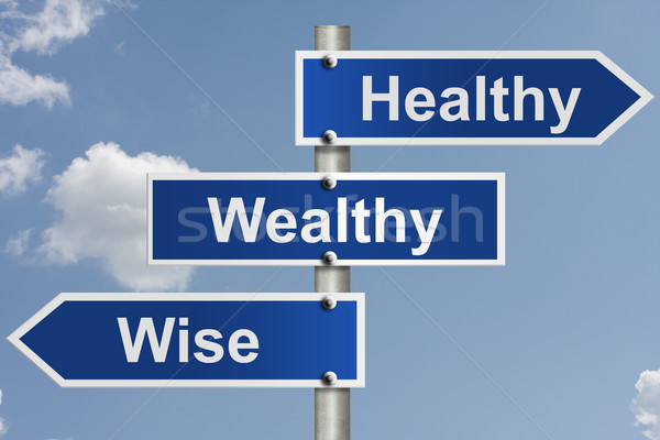 Healthy, Wealthy and Wise Stock photo © karenr