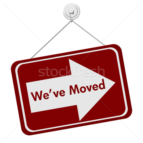 We Have Moved Sign Stock photo © karenr