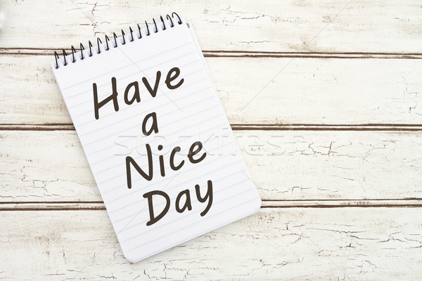 Have a Nice Day Stock photo © karenr