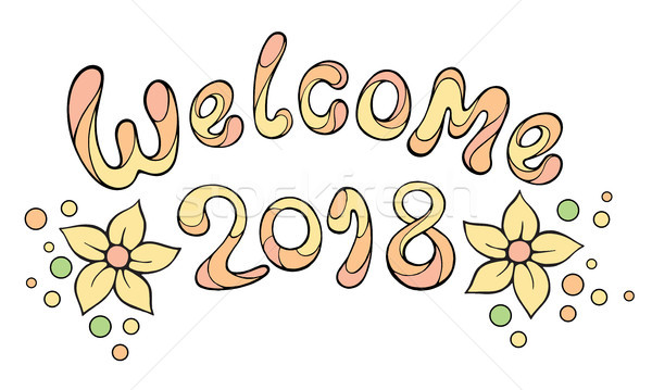 Modern funny lettering Welcome 2018. Vector hand color drawing. Stock photo © katya_sorokopudo