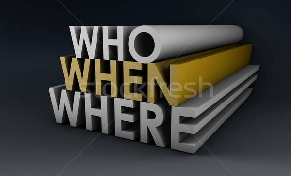 Who When Where Stock photo © kentoh