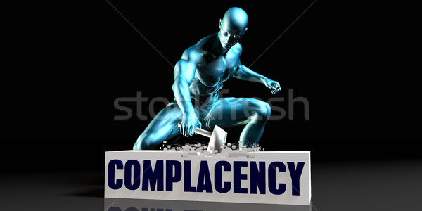 Get Rid of Complacency Stock photo © kentoh