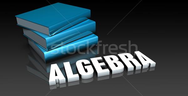 Algebra classe scuola istruzione libro libri Foto d'archivio © kentoh