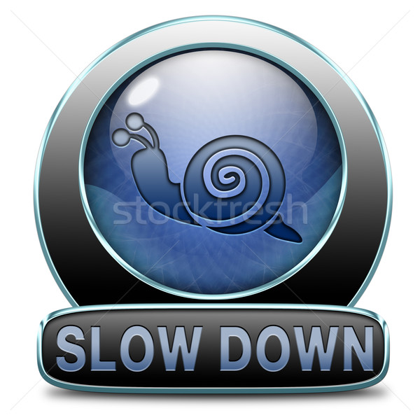 slow down take it easy Stock photo © kikkerdirk