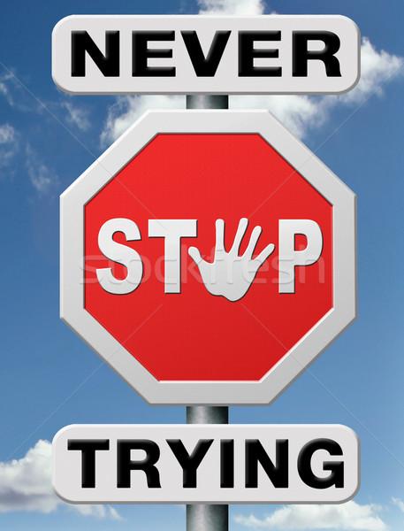 Nooit stoppen geven omhoog hoop Stockfoto © kikkerdirk