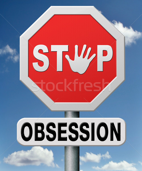 Stock photo: stop obsession