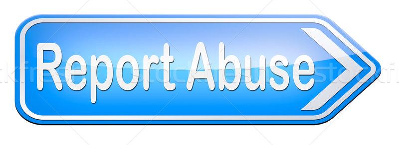 Jelentés erőszak jelzőtábla panasz gyermek családon belüli erőszak Stock fotó © kikkerdirk