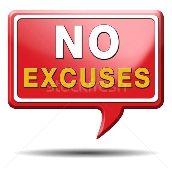 no excuses sign Stock photo © kikkerdirk