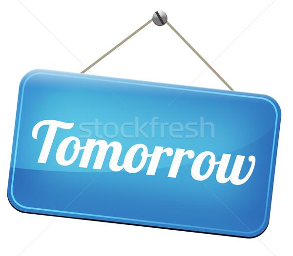завтра знак следующий день баннер в ближайшее время Сток-фото © kikkerdirk