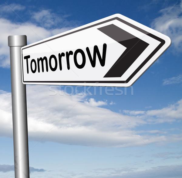 Amanhã placa sinalizadora próximo dia bandeira em breve Foto stock © kikkerdirk