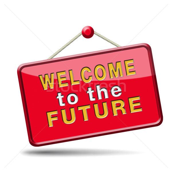 welcome to the future Stock photo © kikkerdirk