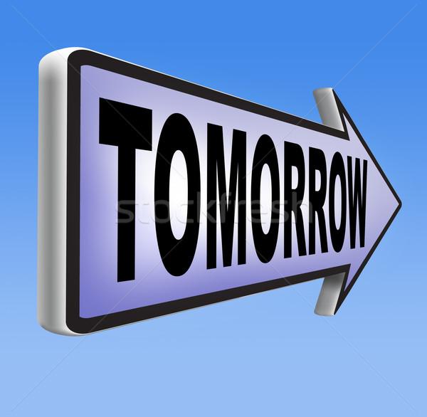 Holnap felirat következő nap szalag hamarosan jön Stock fotó © kikkerdirk