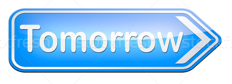 Amanhã assinar próximo dia bandeira em breve Foto stock © kikkerdirk