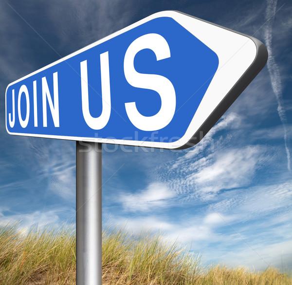 Join us sign Stock photo © kikkerdirk