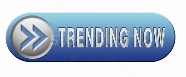 trending now Stock photo © kikkerdirk