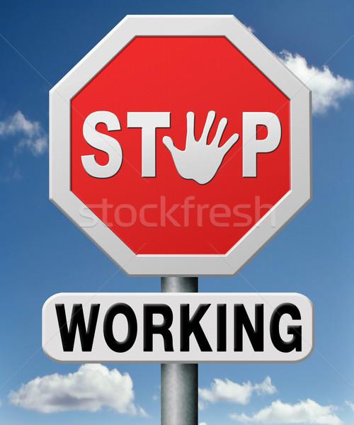 stop working Stock photo © kikkerdirk