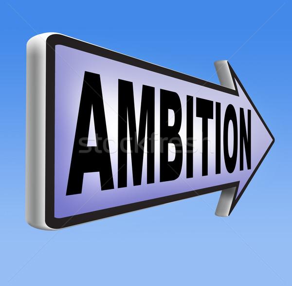 амбиция думать большой Мечты личные карьеру Сток-фото © kikkerdirk