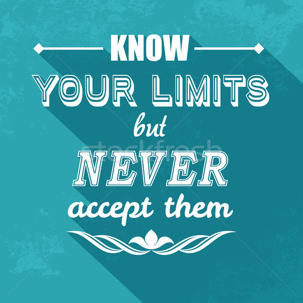 kow your limits quotation  Stock photo © kjpargeter