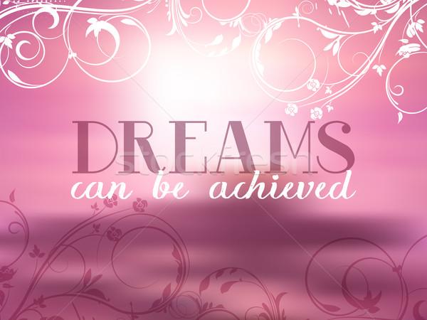 Träume kann erreicht zitieren dekorativ inspirierend Stock foto © kjpargeter