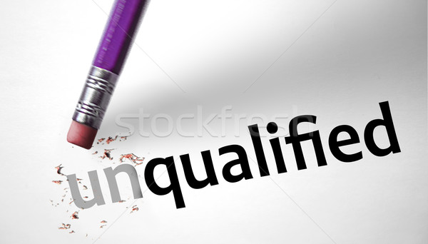 Eraser changing the word Unqualified for Qualified  Stock photo © klublu