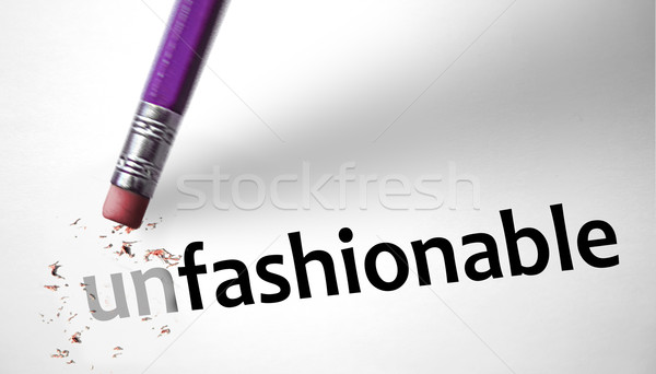 Eraser changing the word Unfashionable for Fashionable  Stock photo © klublu