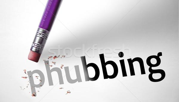 Eraser deleting the word Phubbing  Stock photo © klublu