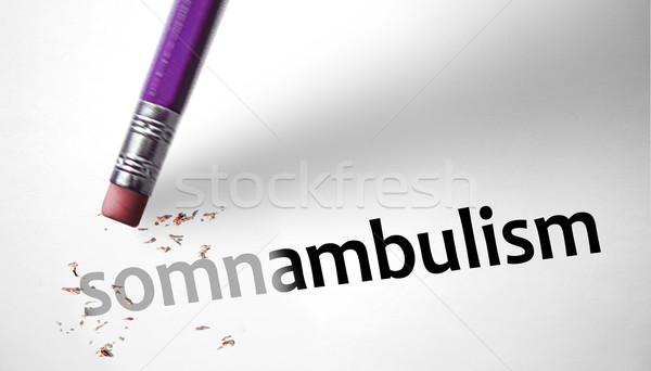 Eraser deleting the word Somnambulism  Stock photo © klublu