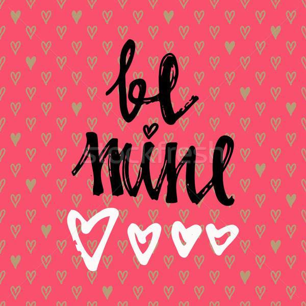 BE MINE hand lettering - handmade calligraphy, vector typography background. Valentines day greeting Stock photo © kollibri