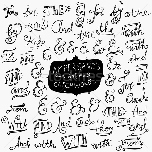 Hand lettered catchwords And, To, Of, The, For, By, With, Collection of hand drawn catchwords. Amper Stock photo © kollibri