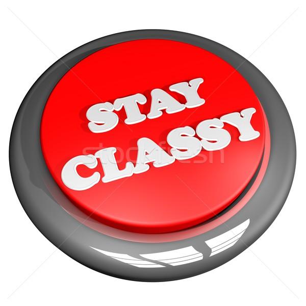 Stay classy Stock photo © Koufax73